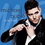투어 에디션으로 발매된 마이클 부블레(Michael Buble)의 'To Be Loved'