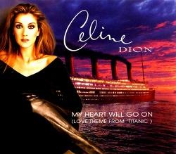 ♬) Celine Dion -> My Heart Will Go On (영화 '타이타닉' 삽입곡)