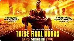 영화 디즈 파이널 아워스 (These Final Hours, 2013) 생각이 많아지는 ...