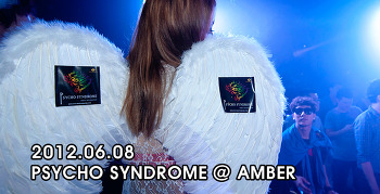 [ 2012.06.08 ] PSYCHO SYNDROME @ AMBER