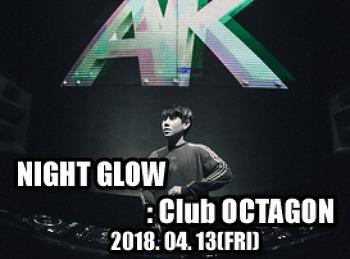 2018. 04. 13 (FRI) NIGHT GLOW @ OCTAGON