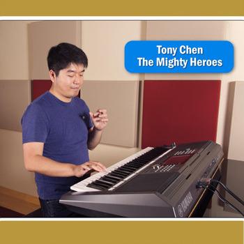 Tony Chen [2017, The Mighty Heroes]